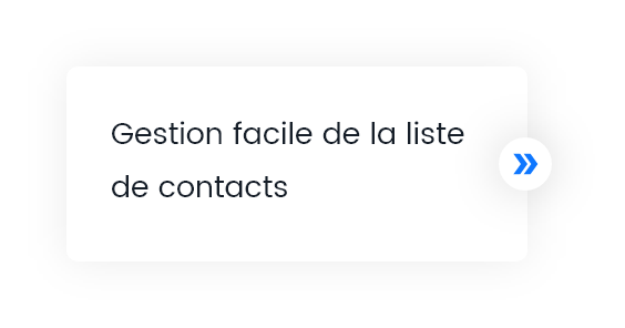 Gestion facile de la liste de contacts